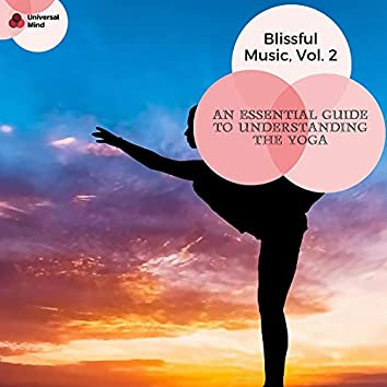 An Essential Guide To Understanding The Yoga - Blissful Music, Vol. 2