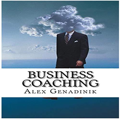 Business Coaching Audiobook By Alex Genadinik cover art