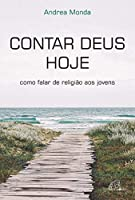 Contar Deus hoje (Portuguese Edition)