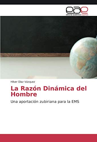 La Razón Dinámica del Hombre: Una aportación zubiriana para la EMS