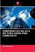 Corporativo Na Ue E No Peru Como País Candidato