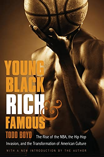 Compare Textbook Prices for Young, Black, Rich, and Famous: The Rise of the NBA, the Hip Hop Invasion, and the Transformation of American Culture 2 Edition Edition ISBN 9780803216754 by Boyd, Todd,Boyd, Todd