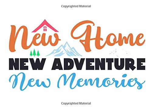 New Home New Adventure New Memories: A Visitor sign-in book for Realtors.