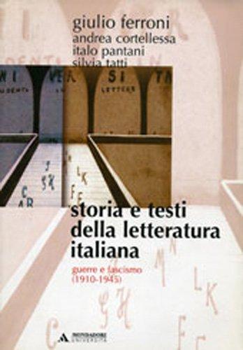 Storia e testi della letteratura italiana. Guerra e fascismo (1910-1945) (Vol. 9)