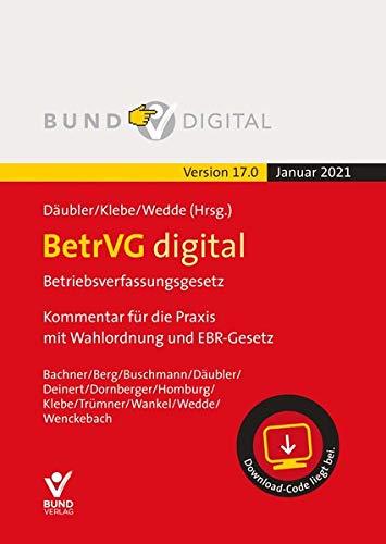 BetrVG digital Vers. 17.0 EinzelbezugBetriebsverfassungsgesetz. Kommentar für die Praxis mit Wahlordnung und EBR-Gesetz Version 17.0, 2021. mit Downloadcode