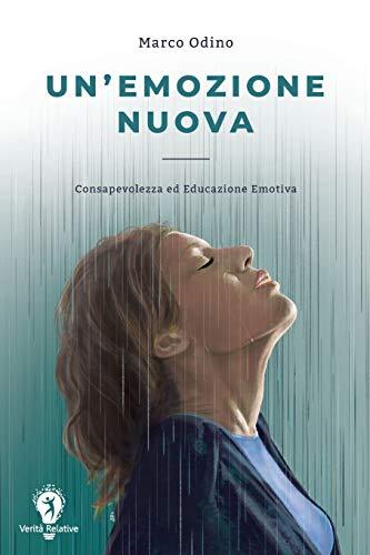 UN'EMOZIONE NUOVA: Consapevolezza ed Educazione Emotiva
