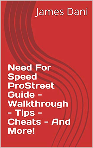 Need For Speed ProStreet Guide - Walkthrough - Tips - Cheats - And More! (English Edition)