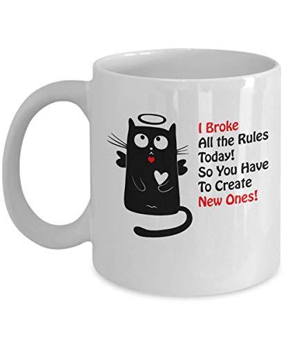 N\A Taza del Gato ¡Rompí Todas Las Reglas Hoy! ¡Entonces Tienes Que Crear Unos! Taza de Gatito Taza Divertida Taza de Amante de Gato Taza de Dama de Gato (11 oz Blanco)