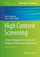 High Content Screening: A Powerful Approach to Systems Cell Biology and Phenotypic Drug Discovery (Methods in Molecular Biology (1683))