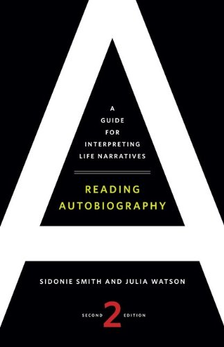 Smith, S: Reading Autobiography: A Guide for Interpreting Life Narratives