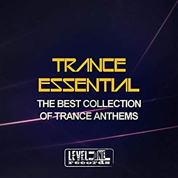 Trance Essential (The Best Collection Of Trance Anthems)
