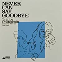 Never Can Say Goodbye by Trijntje (2009-12-03)