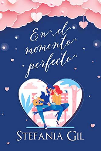 En el momento perfecto: Novela romántica en español. Libro de Romance y segundas oportunidades (Perfectos amores)