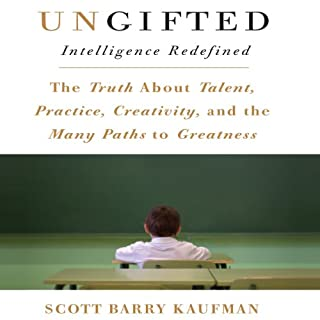 Ungifted     Intelligence Redefined              By:                                                                                                                                 Scott Barry Kaufman                               Narrated by:                                                                                                                                 Walter Dixon                      Length: 11 hrs and 36 mins     4 ratings     Overall 4.3