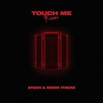 touch me (remix)