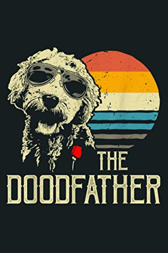 Mens The Doodfather Tshirt Goldendoodle Dad Sunset Vintage Gift: Notebook Planner -6x9 inch Daily Planner Journal, To Do List Notebook, Daily Organizer, 114 Pages
