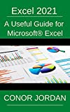 Excel 2021: A Useful Guide for Microsoft® Excel (English Edition)