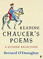Reading Chaucer's Poems: A Guided Selection (Poet to Poet)