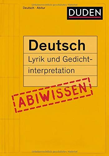 Abiwissen Deutsch - Lyrik und Gedichtinterpretation (Duden - Abiwissen)