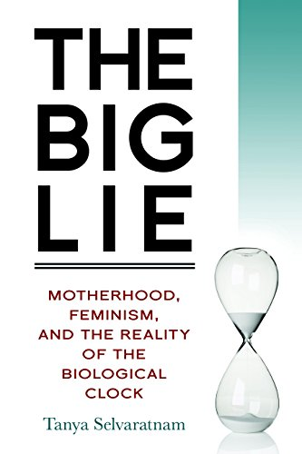 Image of The Big Lie: Motherhood, Feminism, and the Reality of the Biological Clock