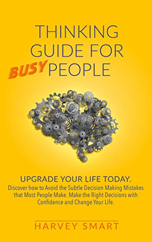 Thinking Guide for Busy People by Smart, Harvey