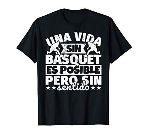 Básquet baloncesto regalo divertido Una vida sin Básquet bal Camiseta