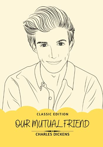 Our Mutual Friend: With original illustration