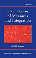The Theory of Measures and Integration (Wiley Series in Probability and Statistics)