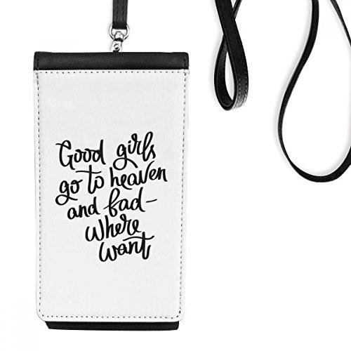 DIYthinker Gute Mädchen gehen zum Himmel und Bad Wo Zitat Wollen Kunstleder Smartphone hängende Handtasche Schwarze Phone Wallet Geschenk