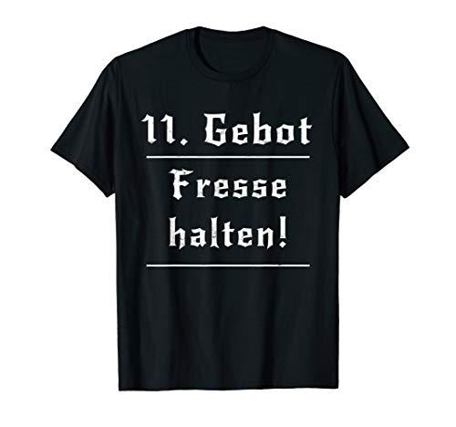 11. Gebot Fresse Halten - Halts Maul Idiot Geschenk Mann T-Shirt