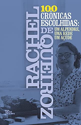 100 crônicas escolhidas: Um alpendre, uma rede, um açude (Portuguese Edition)