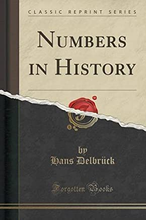 Numbers in History (Classic Reprint) by Hans Delbrck(2016-11-17)