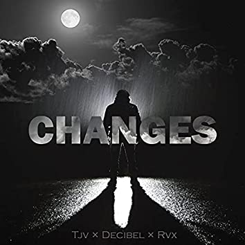 Changes (feat. Decibel & RVX Beats)