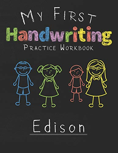 My first Handwriting Practice Workbook Edison: 8.5x11 Composition Writing Paper Notebook for kids in kindergarten primary school I dashed midline I For Pre-K, K-1,K-2,K-3 I Back To School Gift