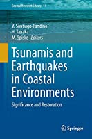 Tsunamis and Earthquakes in Coastal Environments: Significance and Restoration (Coastal Research Library (14))