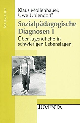 Sozialpädagogische Diagnosen 1: Über Jugendliche in schwierigen Lebenslagen
