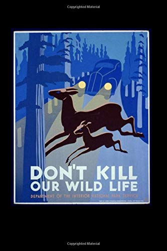 Don't Kill Our Wildlife: Department of the Interior National Park Service Vintage Aesthetic BLANK COMPOSITION Notebook Library of Congress Journal Diary Notebook 100 sheets, 200 pages
