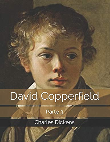 David Copperfield: Parte 3
