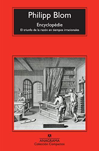 Encyclopédie: El triunfo de la razón en tiempos irracionales (Compactos Anagrama)