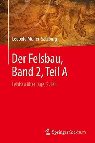 Der Felsbau, Band 2, Teil A: Felsbau über Tage, 2. Teil