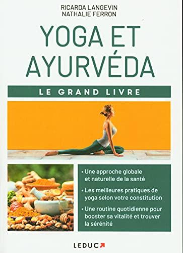 Yoga et ayurvéda: Le grand livre