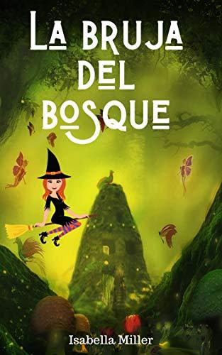 La bruja del bosque: (Cuento infantil sobre familia, amistad, emociones, valores, aprendizaje)