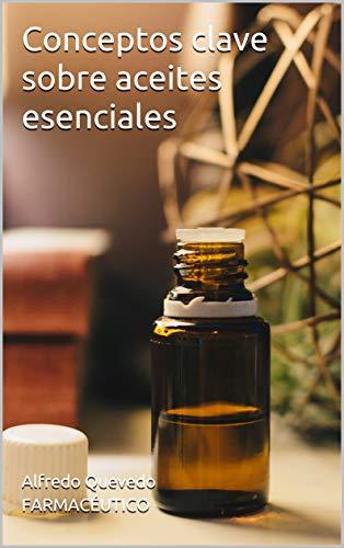 Conceptos clave sobre aceites esenciales