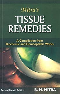 Tissue Remedies: A Compilation from Biochemics & Homeopathic - 4th Ed.