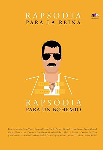 Rapsodia reina. Rapsodia bohemio: Un homenaje Freddie