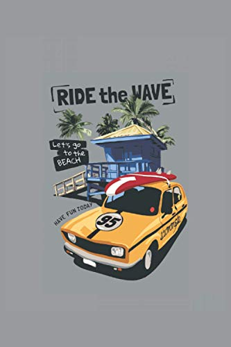 Ride the Wave Notizbuch: Ride the Wave Sommer Notizbuch ( 6 x 9 inches)