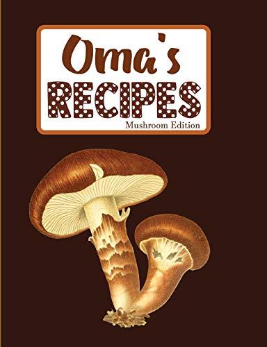 Oma's Recipes Mushroom Edition