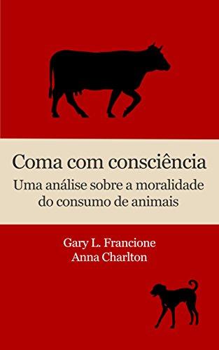Coma com consciência: Uma análise sobre a moralidade do consumo de animais