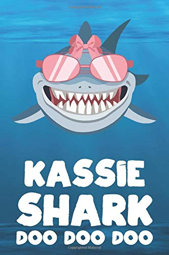 Kassie - Shark Doo Doo Doo: Blank Ruled Personalized & Customized Name Shark Notebook Journal for Girls & Women. Funny Sharks Desk Accessories Item ... Birthday & Christmas Gift for Women.