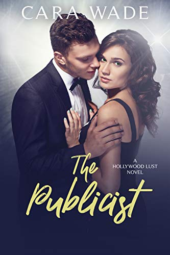 The Publicist (Hollywood Lust Book 1)